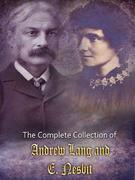 The Complete Collection of Andrew Lang and E. Nesbit