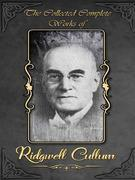 The Collected Complete Works of Ridgwell Cullum