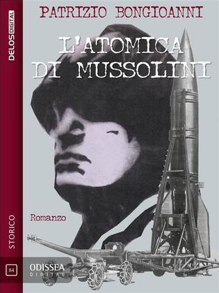 L'atomica di Mussolini
