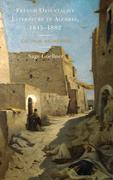 French Orientalist Literature in Algeria, 1845–1882