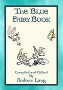 ANDREW LANG's BLUE FAIRY BOOK - 37 Illustrated Fairy Tales