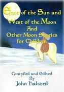 EAST OF THE SUN AND WEST OF THE MOON and Other Moon Stories for Children