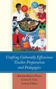 Crafting Culturally Efficacious Teacher Preparation and Pedagogies