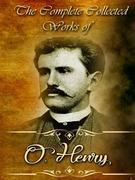 The Collected Complete Works Of O. Henry