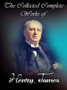 The Collected Complete Works of Henry James