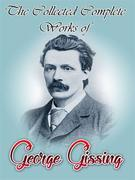 The Collected Complete Works of George Gissing