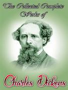 The Collected Complete Works of Charles Dickens