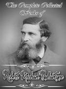 The Collected Complete Works of Robert Michael Ballantyne