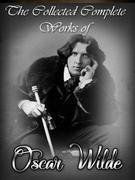 The Collected Complete Works Of Oscar Wilde