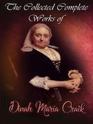 The Collected Complete Works of Dinah Maria Craik