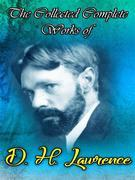 The Collected Complete Works of D. H. Lawrence
