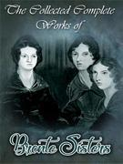 The Collected Complete Works of Bronte Sisters