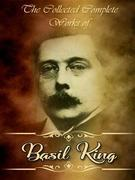 The Collected Complete Works of Basil King