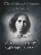 The Collected Complete Works of George Eliot