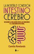 La increíble conexión INTESTINO-CEREBRO
