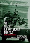 Greatest U.S. Army Stories Ever Told