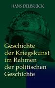 Geschichte der Kriegskunst im Rahmen der politischen Geschichte: Gesamtausgabe in 4 Bänden