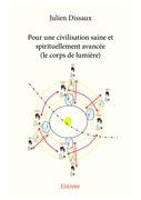 Pour une civilisation saine et spirituellement avancée (le corps de lumière)