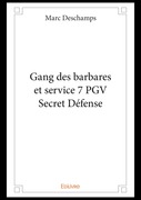 Gang des barbares et service 7 PGV Secret Défense