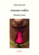 Amours volées - Premier tome