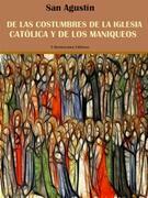 De las costumbres de la Iglesia Católica y de los maniqueos