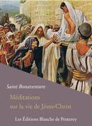 Méditations sur la vie de Jésus-Christ