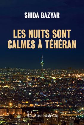 Les nuits sont calmes à Téhéran