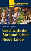 Geschichte der Burgundischen Niederlande