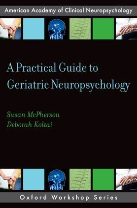 A Practical Guide to Geriatric Neuropsychology