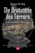 Die Brutstätte des Terrors