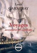 Voyages, aventures et combats