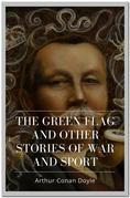 The Green Flag And Other Stories of War and Sport