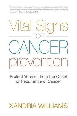 Vital Signs for Cancer Prevention: Protect Yourself from the Onset or Recurrence of Cancer