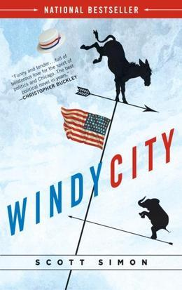 Windy City: A Novel of Politics