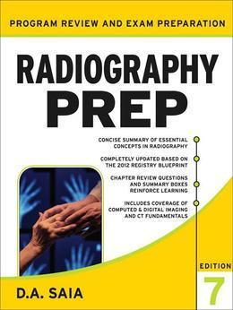 D. A. Saia - Radiography Prep Program Review and Exam Preparation, Seventh Edition