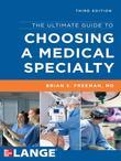 The Ultimate Guide to Choosing a Medical Specialty, Third Edition
