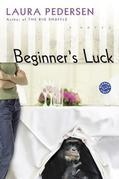 Beginner's Luck: A Novel