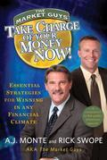 Take Charge of Your Money Now!: Essential Strategies for Winning in Any Financial Climate