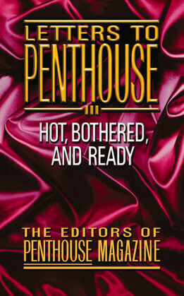 Letters to Penthouse III: More Sizzling Reports from Americas Sexual Frountier in the Real Words of Penthouse Readers