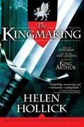 The Kingmaking: Book One of the Pendragon's Banner Trilogy
