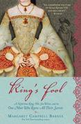 King's Fool: A Notorious King, His Six Wives, and the One Man Who Knew All Their Secrets