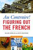 Au Contraire! 2nd ed.: Figuring Out the French