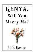 Kenya, Will You Marry Me?