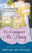 Abigail Reynolds - To Conquer Mr. Darcy