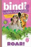 Roar!: Bindi Wildlife Adventures