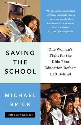 Saving the School: One Woman's Fight for the Kids That Education Reform Left Behind