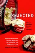 Rejected: Tales of the Failed, Dumped, and Canceled
