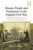 Horses, People and Parliament in the English Civil War: Extracting Resources and Constructing Allegiance