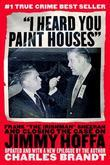 """I Heard You Paint Houses"": Frank ""The Irishman"" Sheeran & Closing the Case on Jimmy Hoffa"