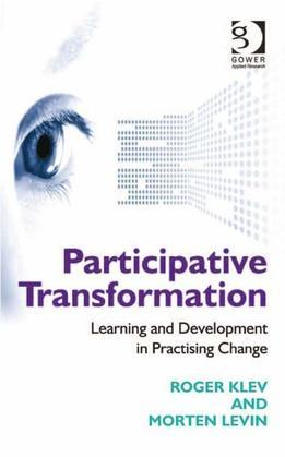 Participative Transformation: Learning and Development in Practising Change